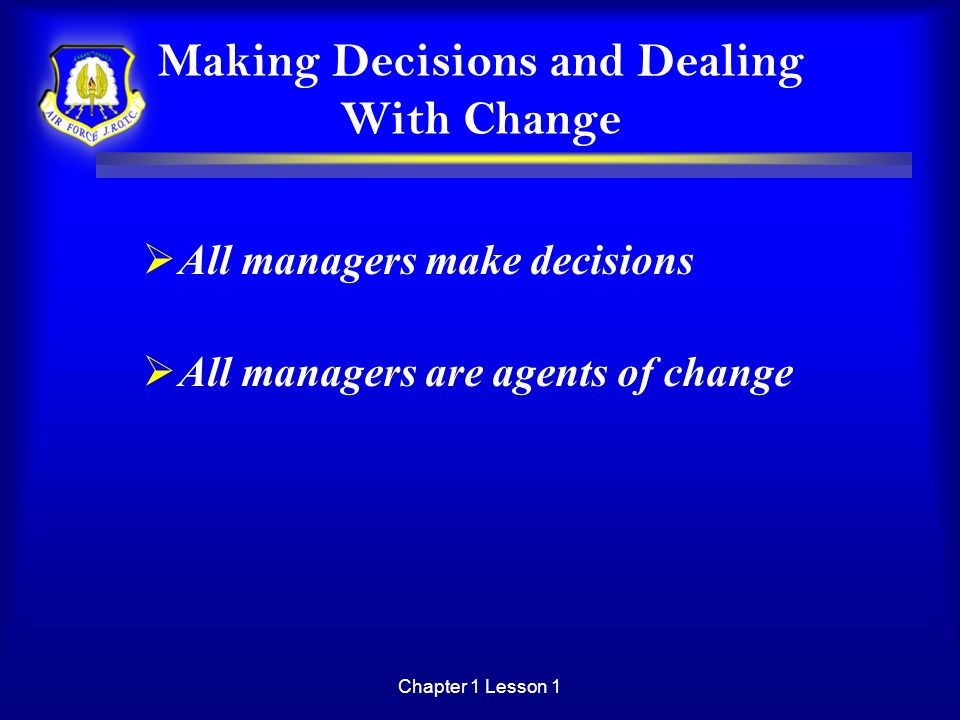 Making Decisions and Dealing With Change