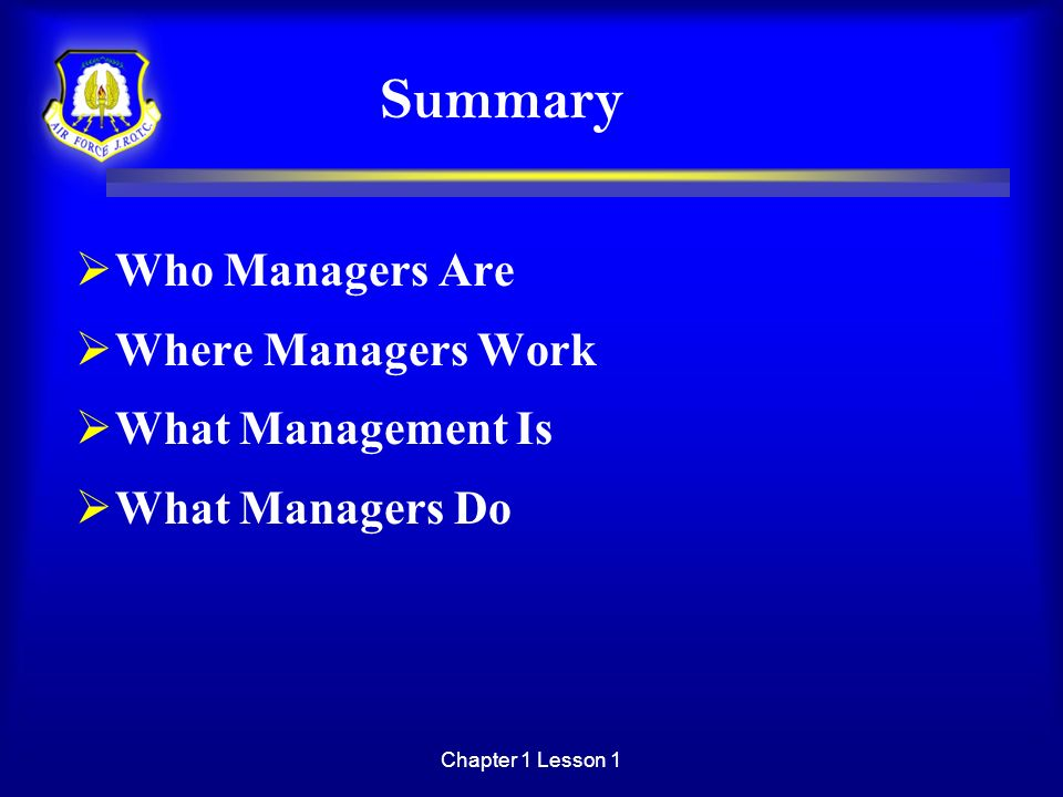 Summary Who Managers Are Where Managers Work What Management Is