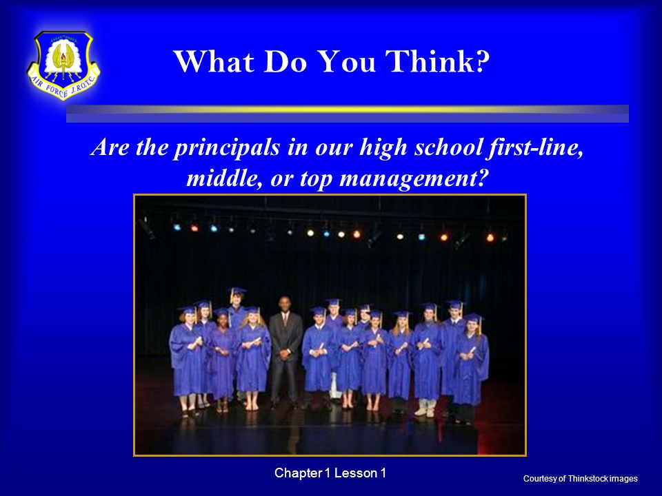What Do You Think Are the principals in our high school first-line, middle, or top management Chapter 1 Lesson 1.