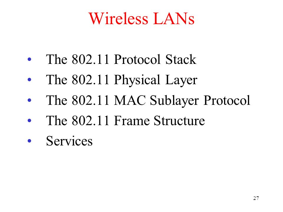 Wireless LANs The 802.11 Protocol Stack The 802.11 Physical Layer