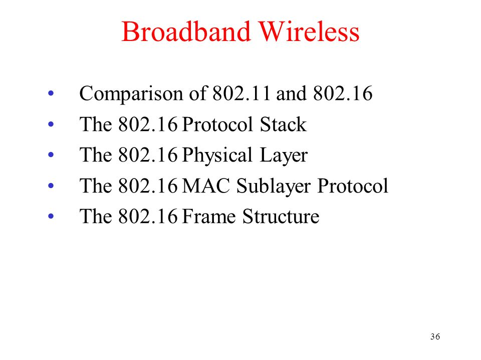 Broadband Wireless Comparison of 802.11 and 802.16