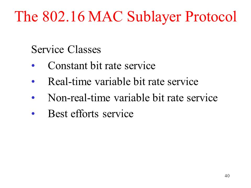 The 802.16 MAC Sublayer Protocol