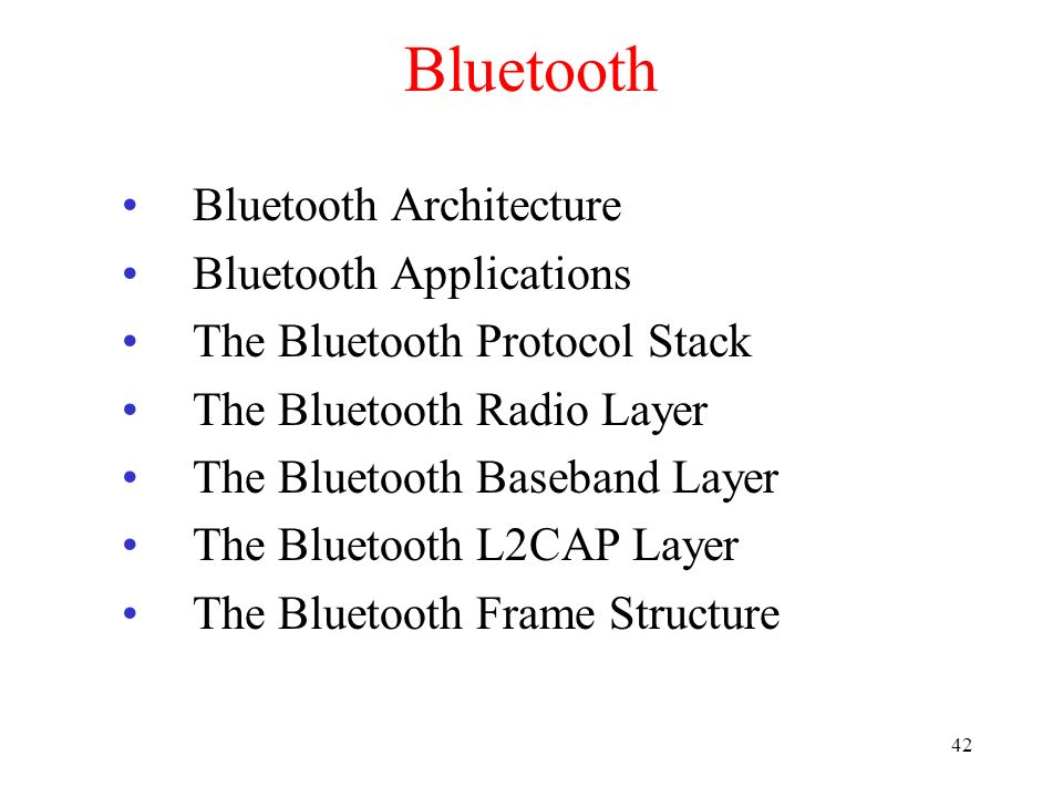 Bluetooth Bluetooth Architecture Bluetooth Applications