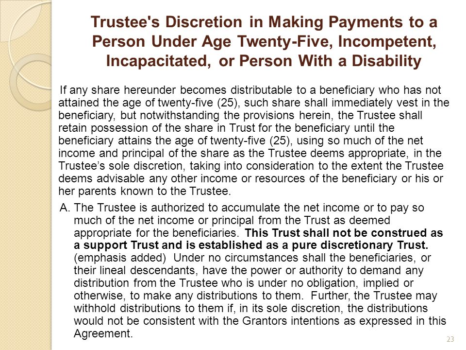 Trustee s Discretion in Making Payments to a Person Under Age Twenty-Five, Incompetent, Incapacitated, or Person With a Disability