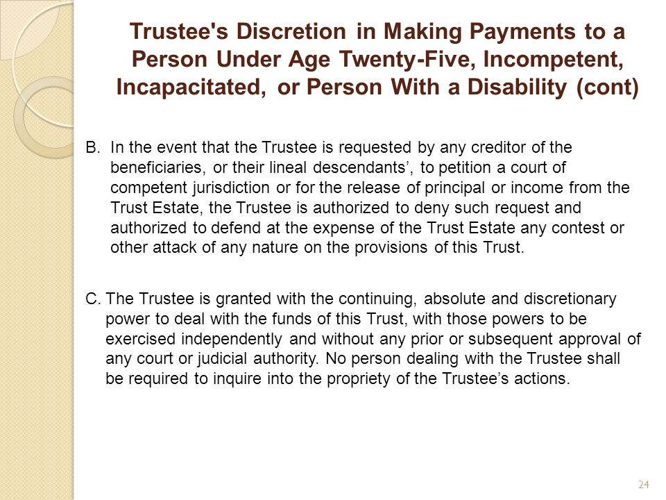 Trustee s Discretion in Making Payments to a Person Under Age Twenty-Five, Incompetent, Incapacitated, or Person With a Disability (cont)