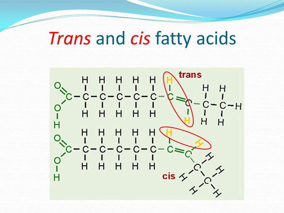 Trans and cis fatty acids