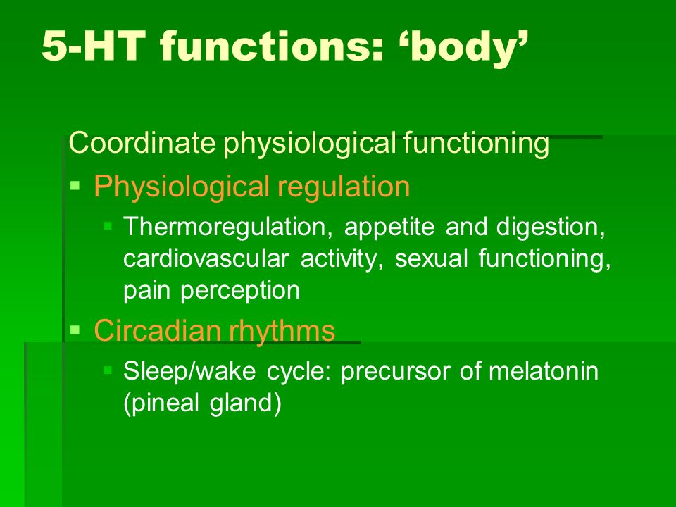 5-HT functions: 'body' Coordinate physiological functioning