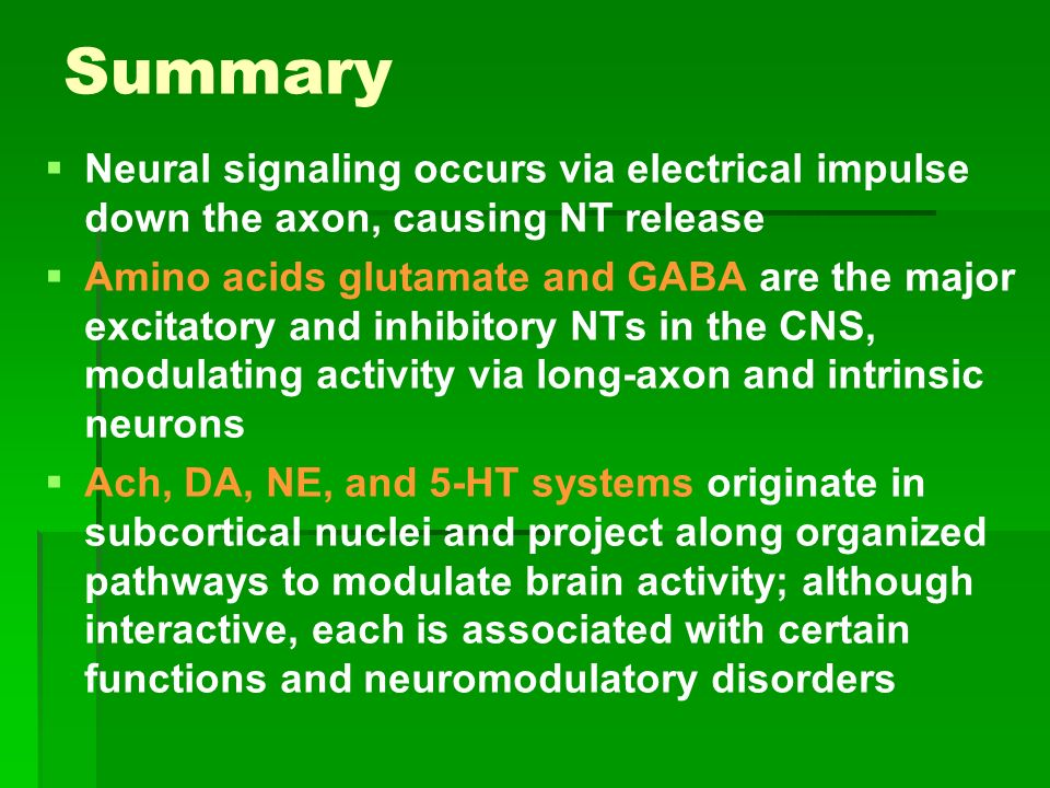 Summary Neural signaling occurs via electrical impulse down the axon, causing NT release.