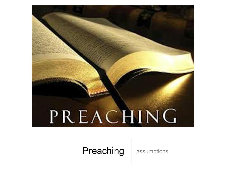 Preaching assumptions