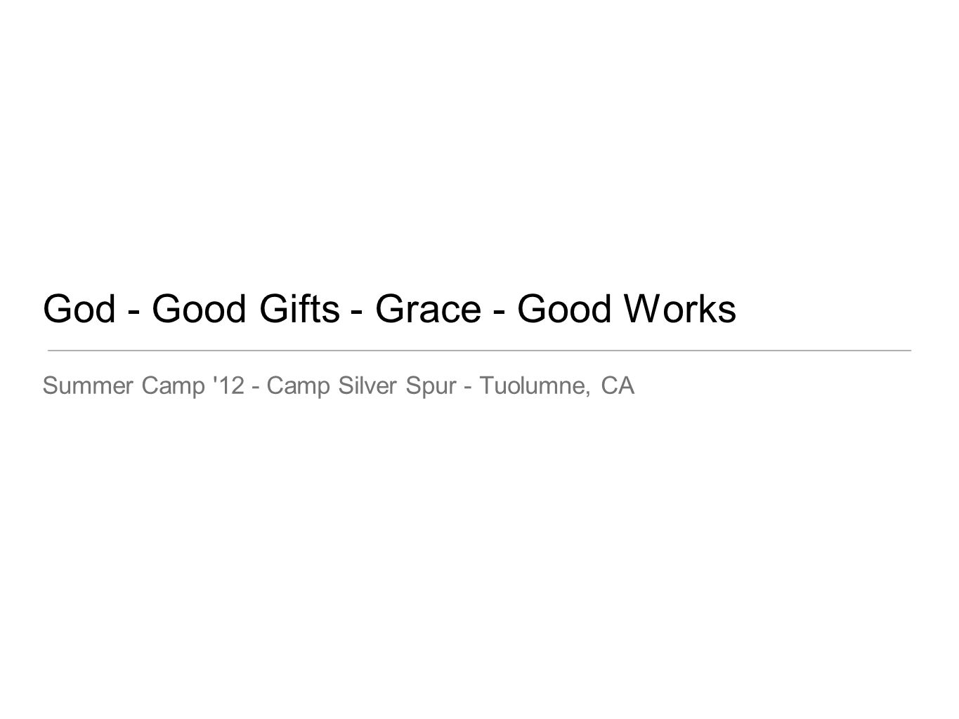 God - Good Gifts - Grace - Good Works