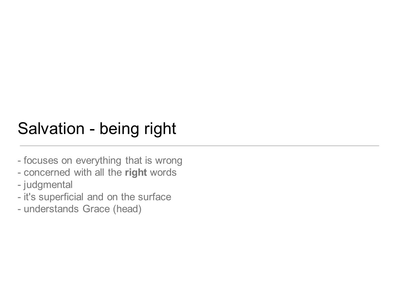Salvation - being right