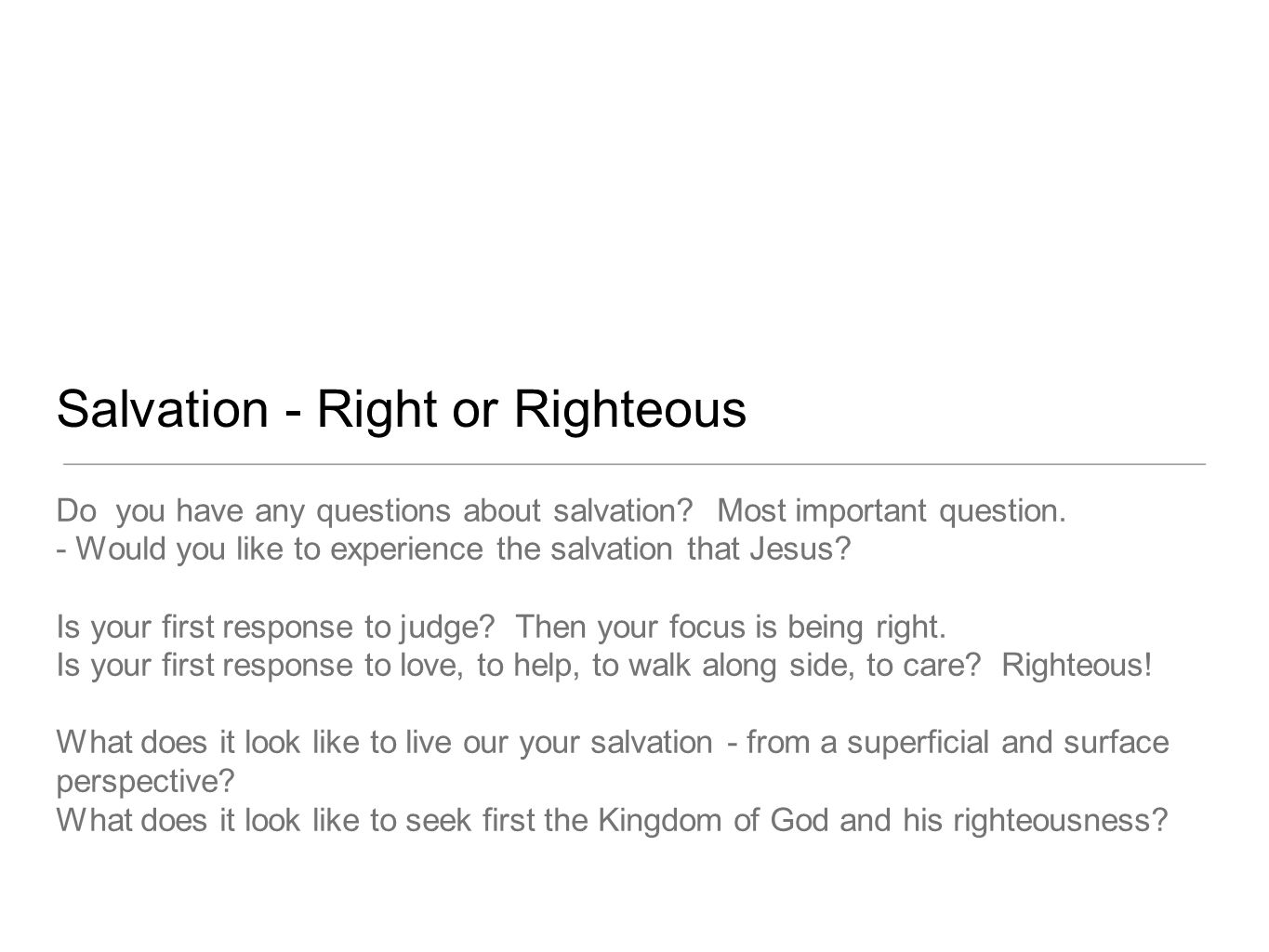 Salvation - Right or Righteous