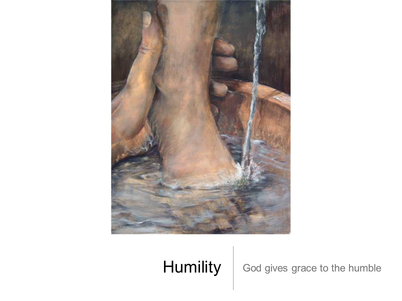 Humility God gives grace to the humble