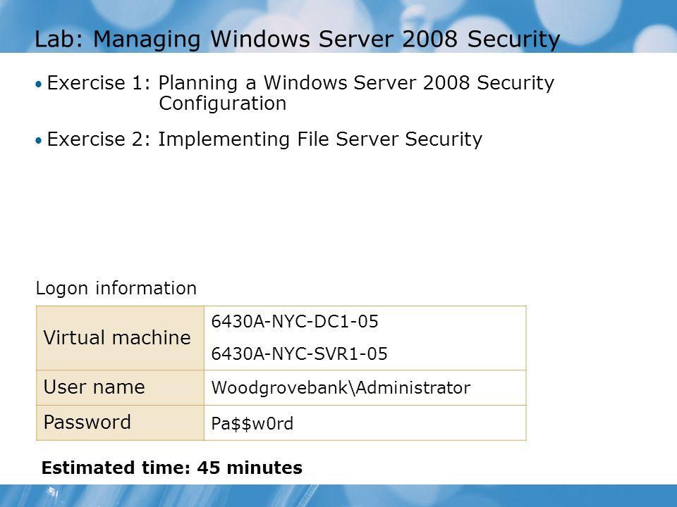 Lab: Managing Windows Server 2008 Security
