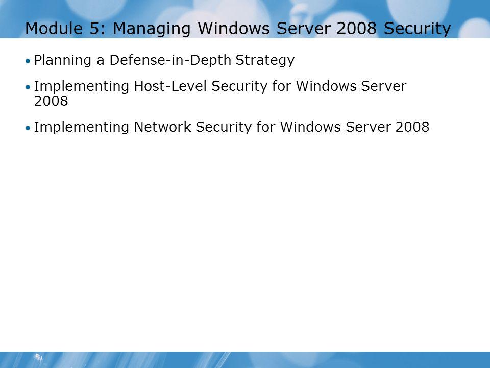 Module 5: Managing Windows Server 2008 Security