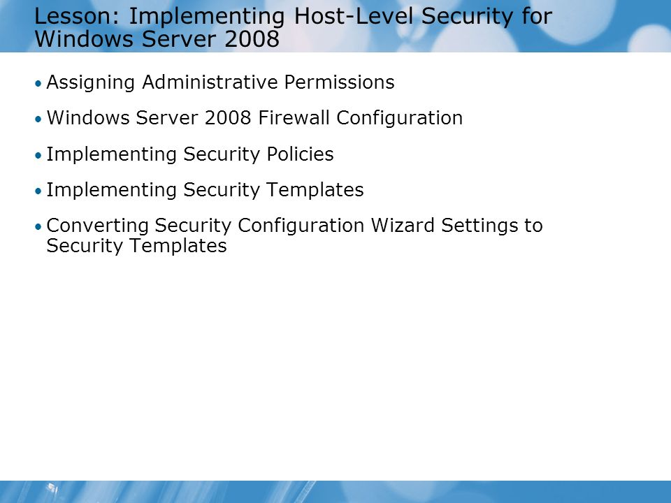 Lesson: Implementing Host-Level Security for Windows Server 2008