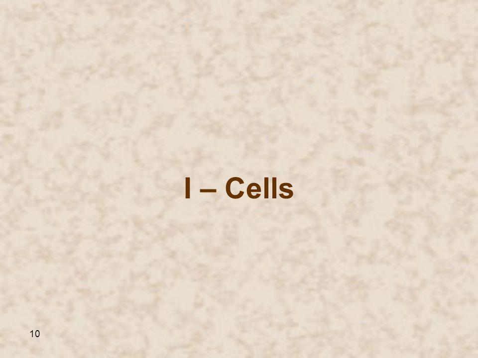I – Cells