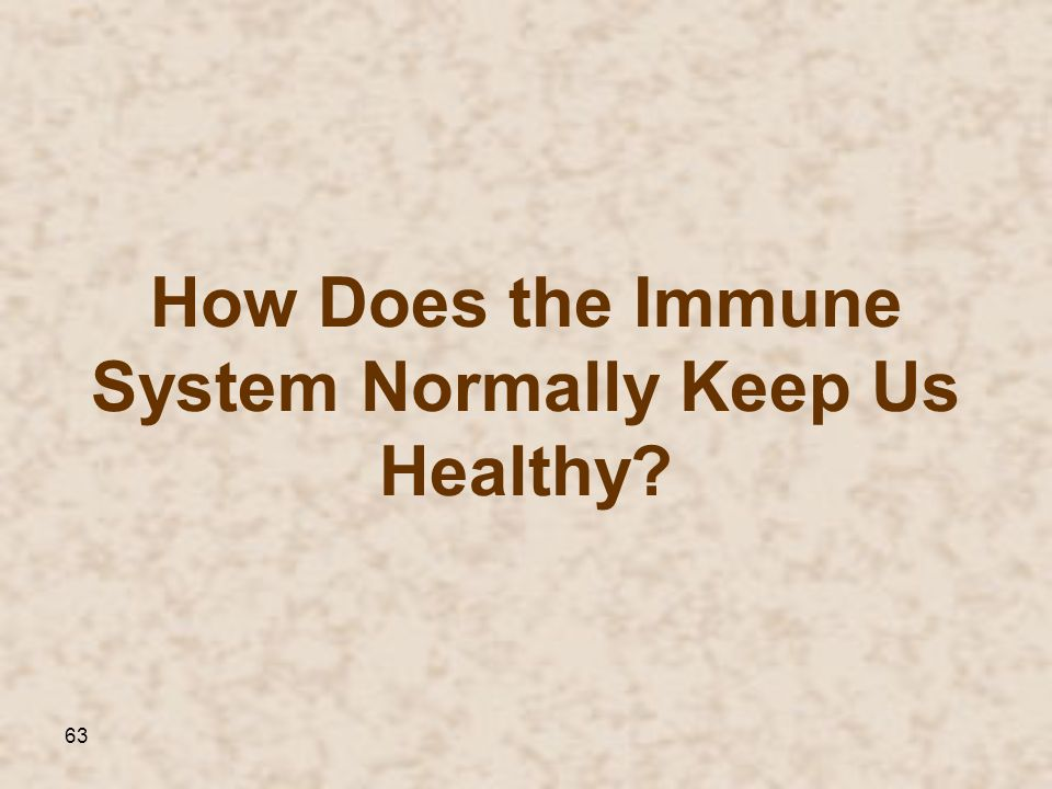 How Does the Immune System Normally Keep Us Healthy