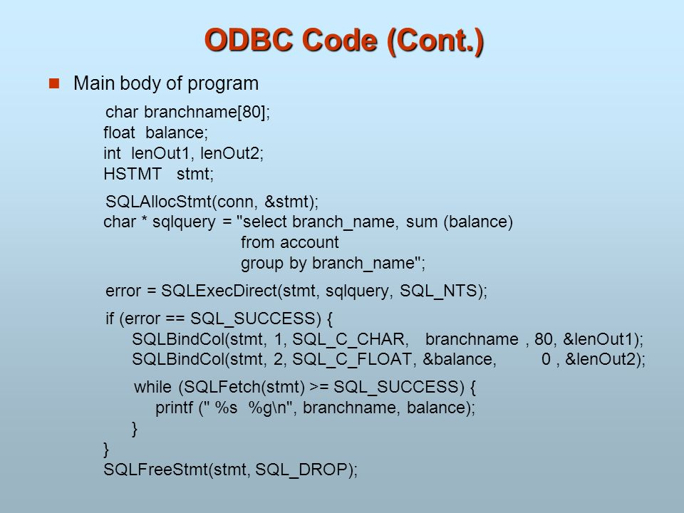ODBC Code (Cont.) Main body of program