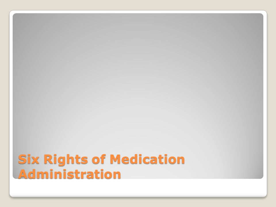 Six Rights of Medication Administration