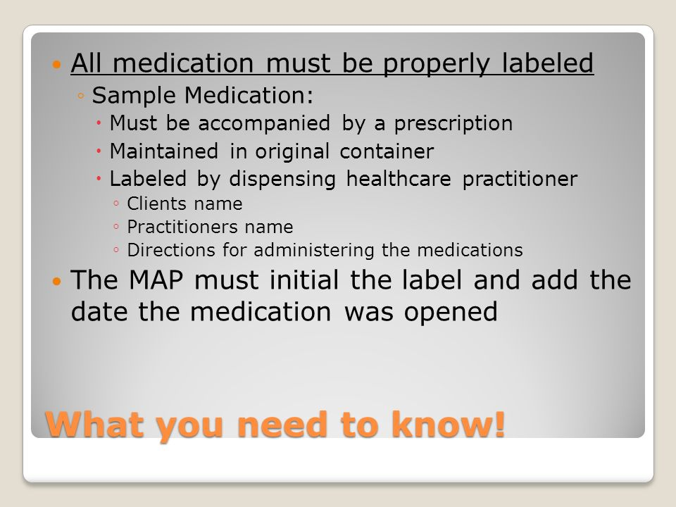What you need to know! All medication must be properly labeled