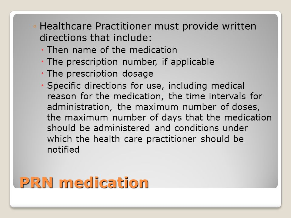 Healthcare Practitioner must provide written directions that include: