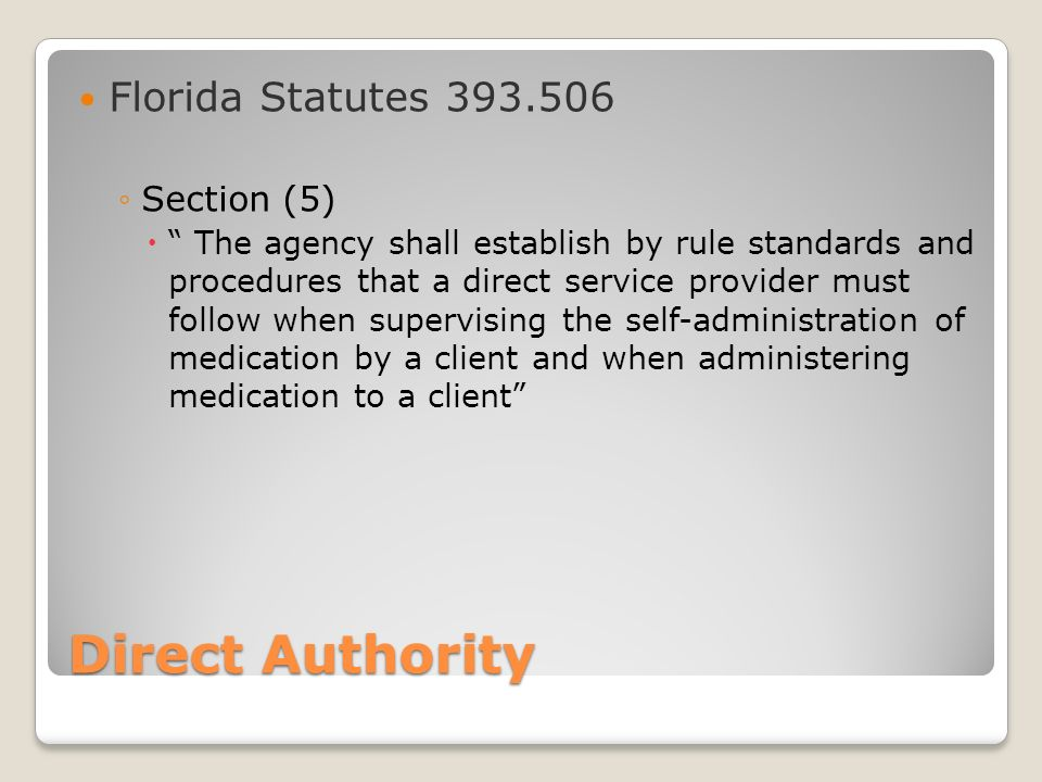 Direct Authority Florida Statutes 393.506 Section (5)