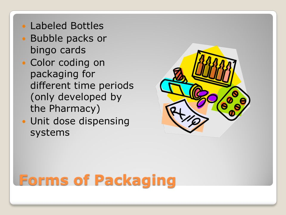 Forms of Packaging Labeled Bottles Bubble packs or bingo cards