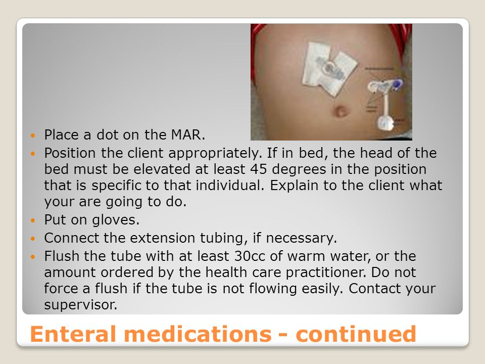 Enteral medications - continued