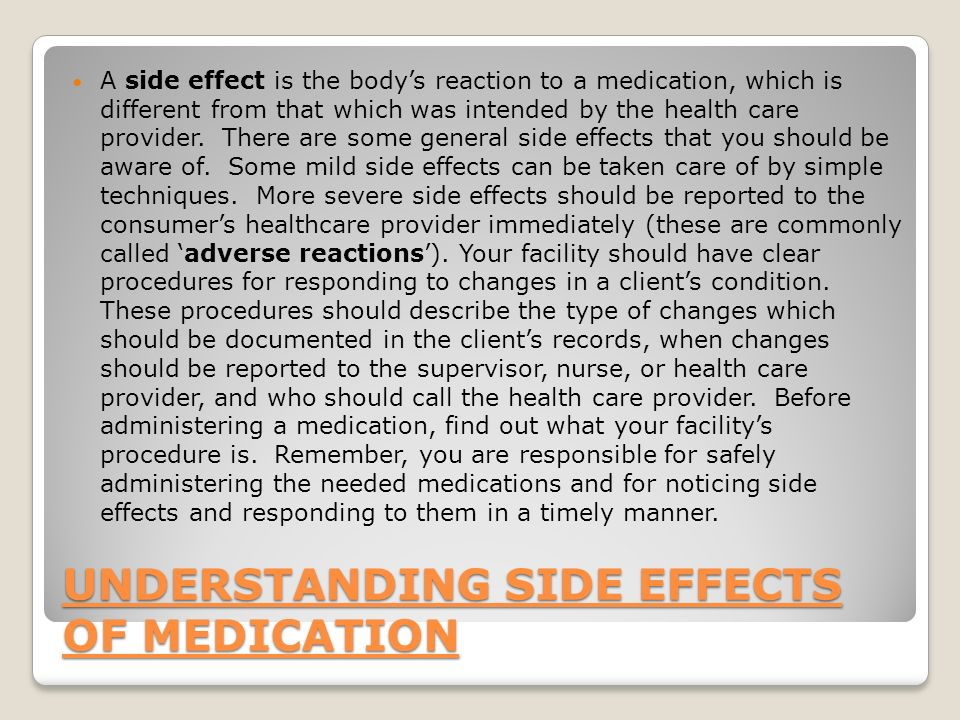 UNDERSTANDING SIDE EFFECTS OF MEDICATION