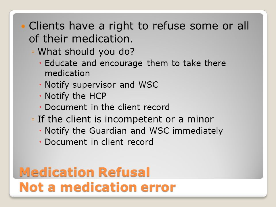 Medication Refusal Not a medication error