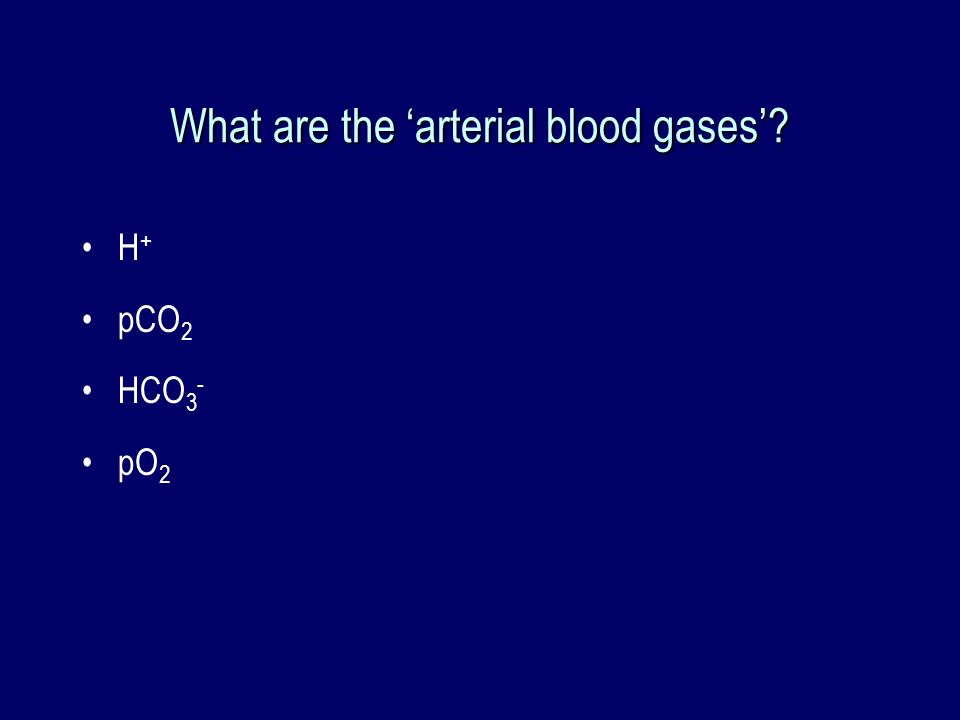 What are the 'arterial blood gases'