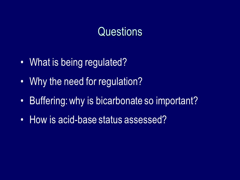 Questions What is being regulated Why the need for regulation