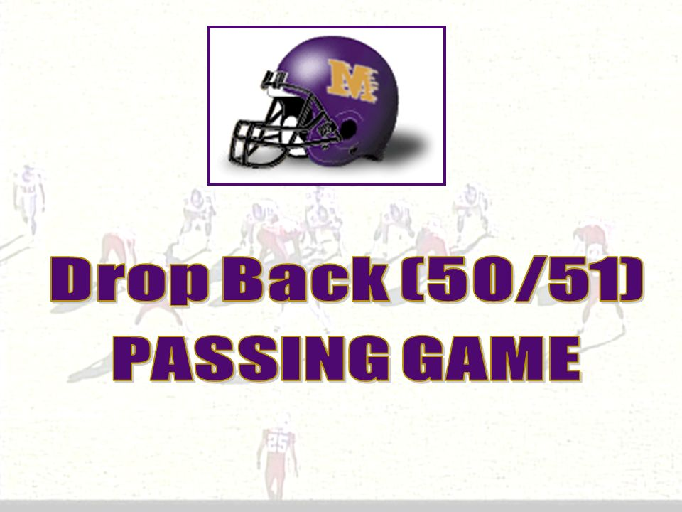 Drop Back (50/51) PASSING GAME