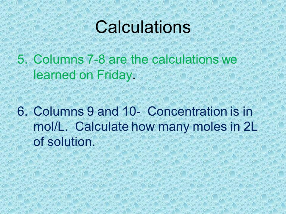 Calculations Columns 7-8 are the calculations we learned on Friday.