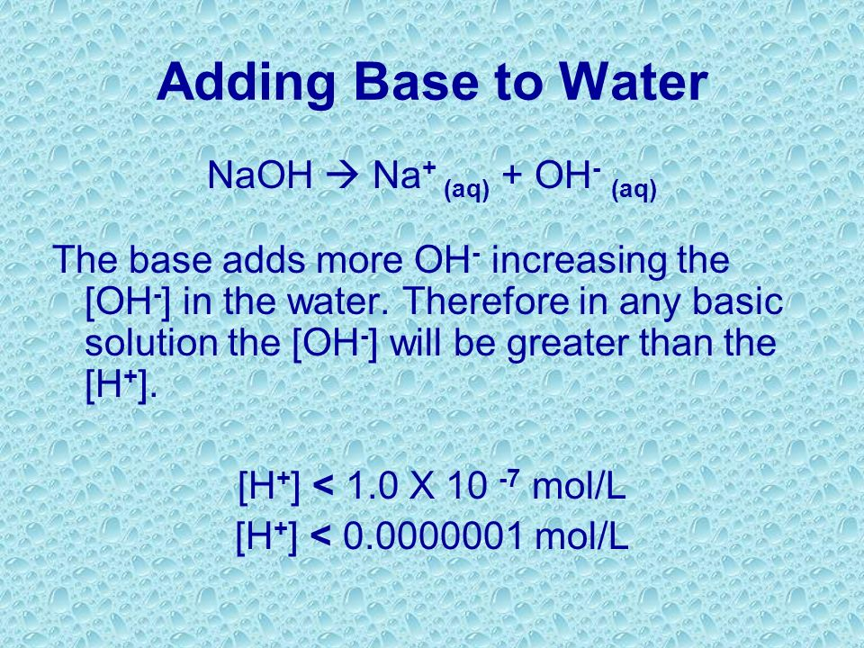 NaOH  Na+ (aq) + OH- (aq)