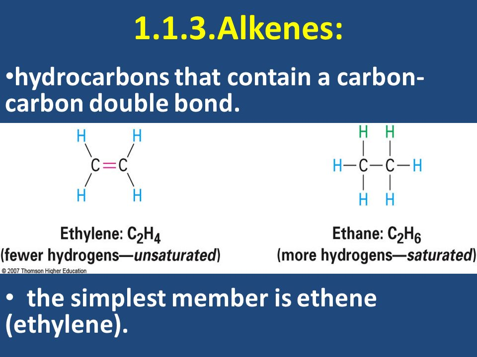 1.1.3.Alkenes: hydrocarbons that contain a carbon-carbon double bond.