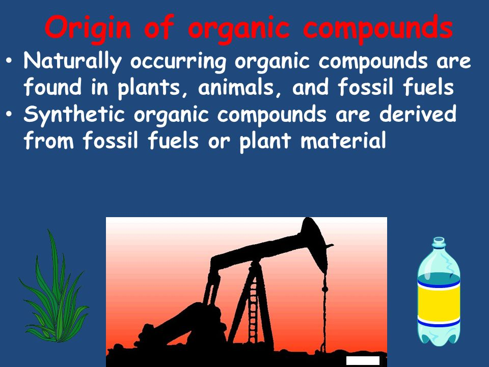 Origin of organic compounds