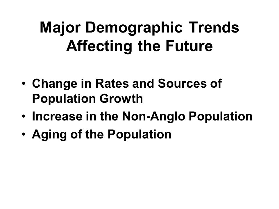 Major Demographic Trends Affecting the Future