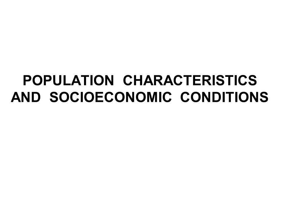 POPULATION CHARACTERISTICS AND SOCIOECONOMIC CONDITIONS