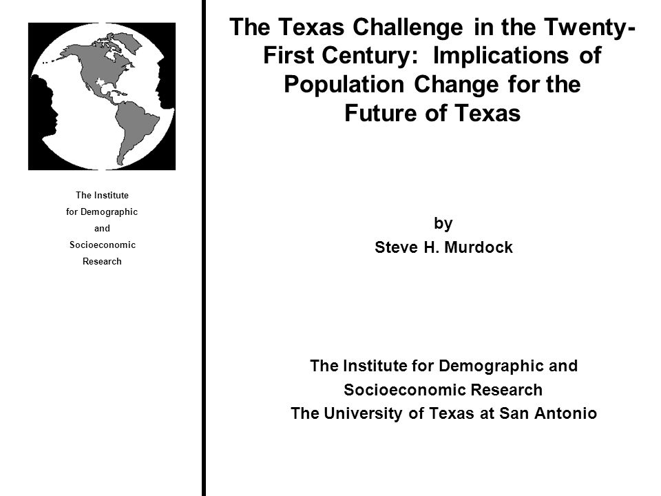 The Texas Challenge in the Twenty-First Century: Implications of Population Change for the Future of Texas