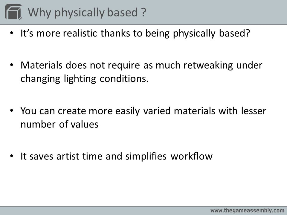Why physically based It's more realistic thanks to being physically based