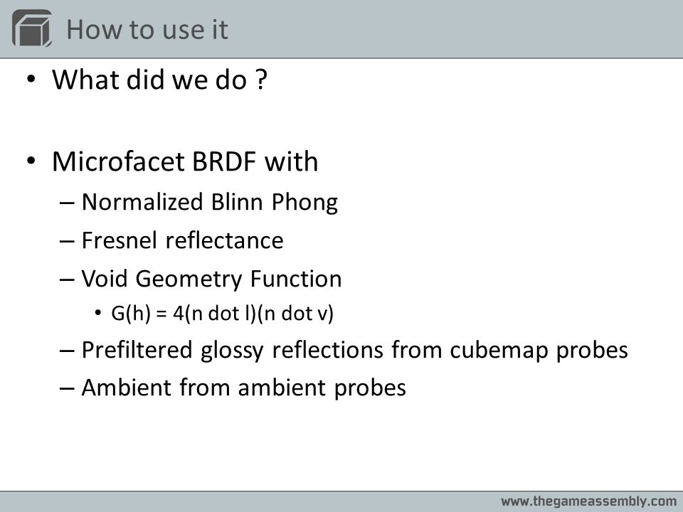 How to use it What did we do Microfacet BRDF with