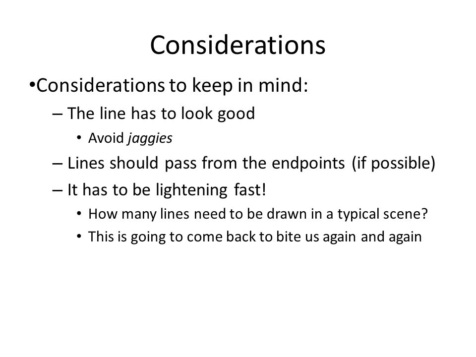 Considerations Considerations to keep in mind: