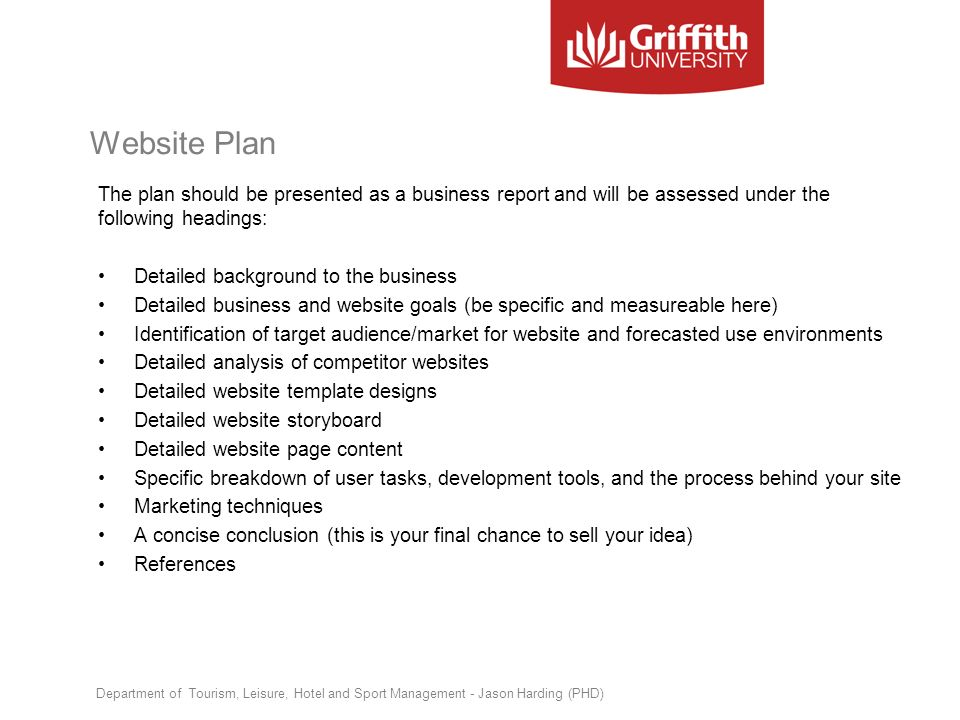 Website Plan The plan should be presented as a business report and will be assessed under the following headings: