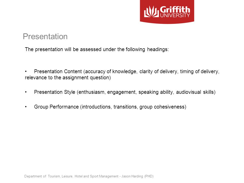 Presentation The presentation will be assessed under the following headings: