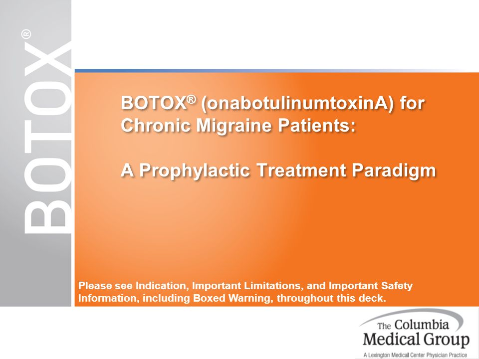 BOTOX® (onabotulinumtoxinA) for Chronic Migraine Patients: A Prophylactic Treatment Paradigm