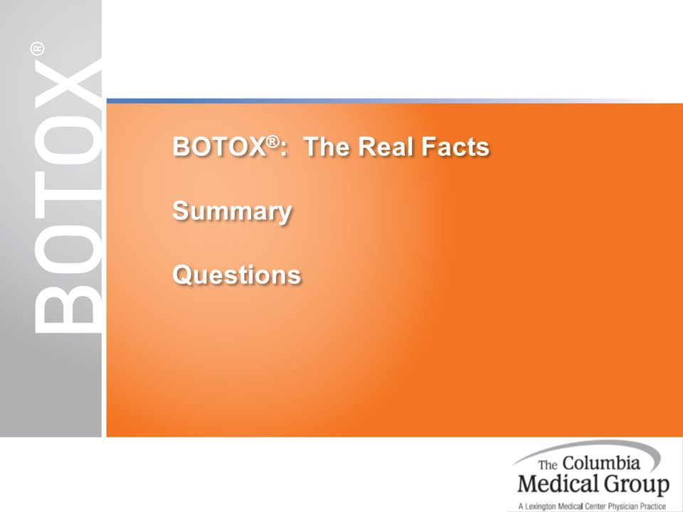BOTOX®: The Real Facts Summary Questions