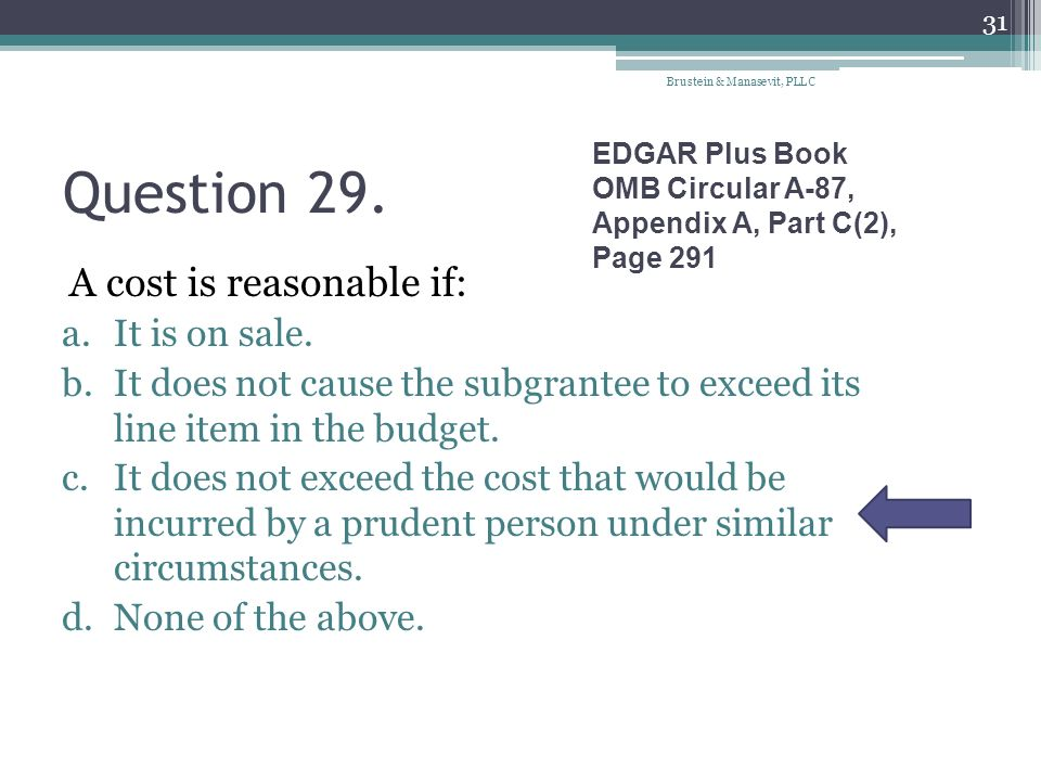 Question 29. A cost is reasonable if: It is on sale.
