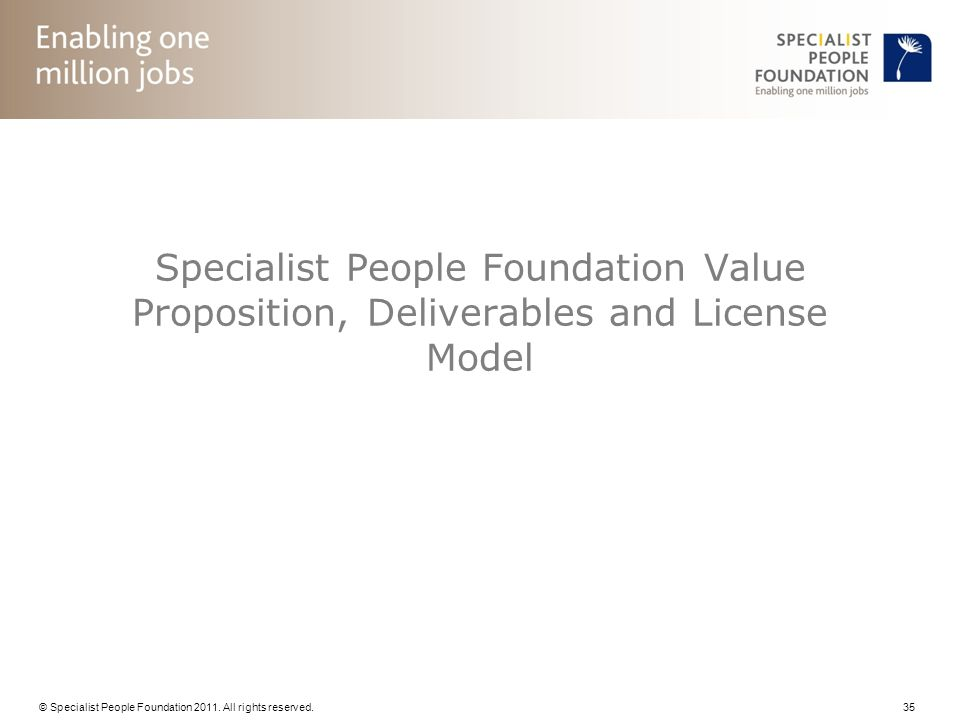 Specialist People Foundation Value Proposition, Deliverables and License Model